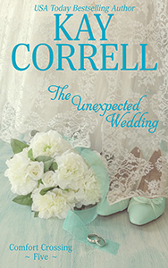 The Unexpected Wedding by Kay Correll sweet romance and women's fiction author
