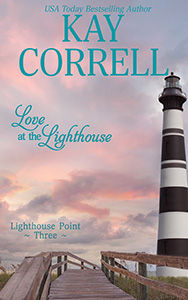 Love at the Lighthouse a later in life romance by kay correll