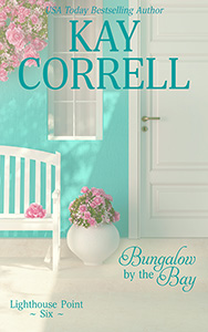 Bungalow by the Bay by Kay Correll women's fiction author