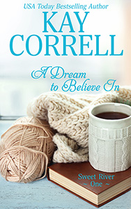 A Dream to Believe In by Kay Correll