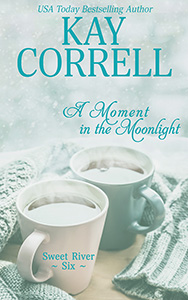 A Moment in the Moonlight, book six in the women's fiction Sweet River series