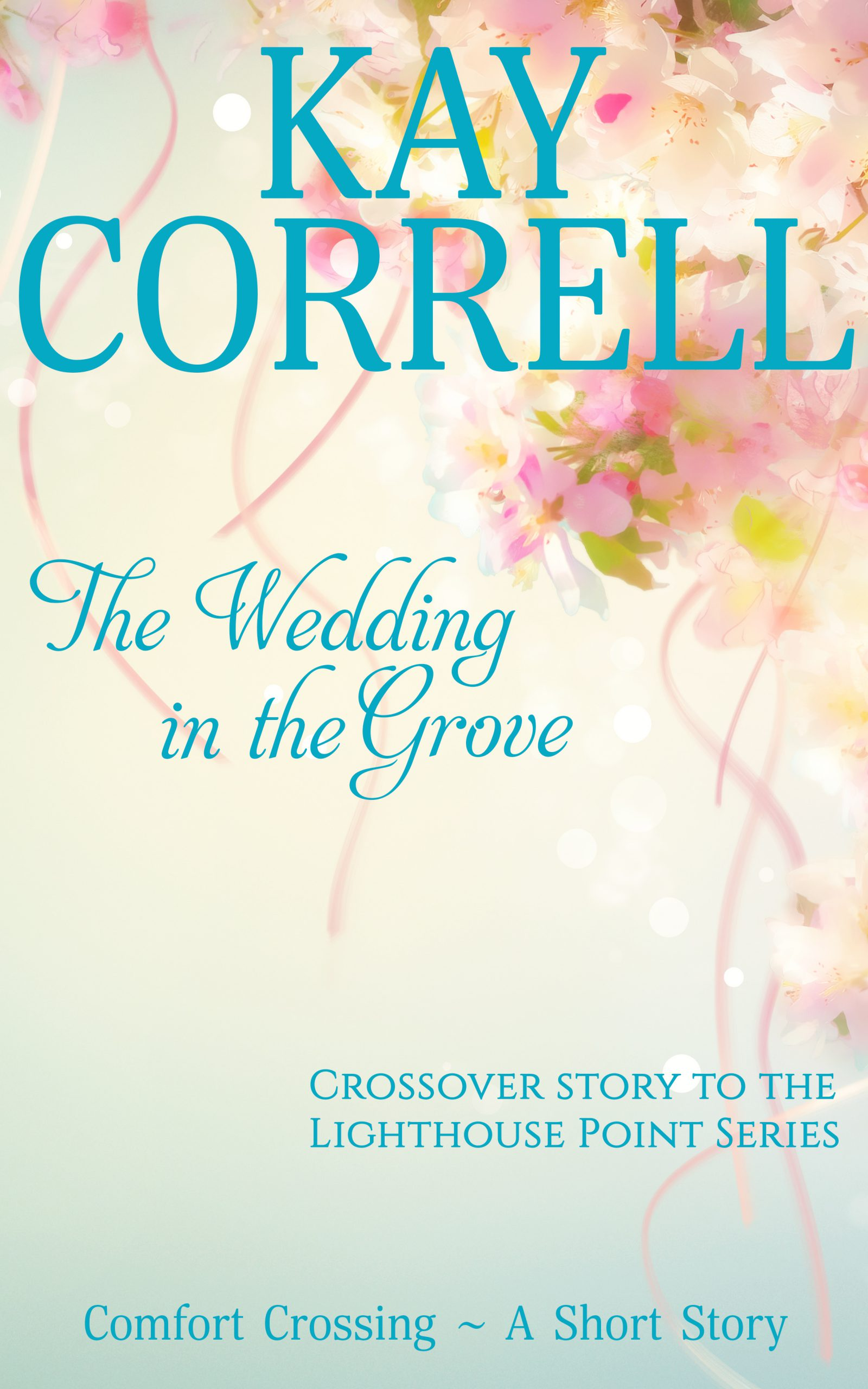 The Wedding in the Grove a short story cross-over between Comfort Crossing and Lighthouse Point