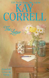 The Letter by Kay Correll book three in the comfort crossing series